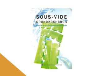 SOUS-VIDE GRUNDKOCHBUCH_ Wissen und Rezepte von Spitzenköchen und Experten