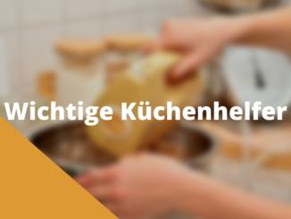 Wichtige Küchenhelfer