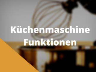 Küchenmaschine Funktionen