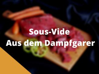 Sous-VideAus dem Dampfgarer