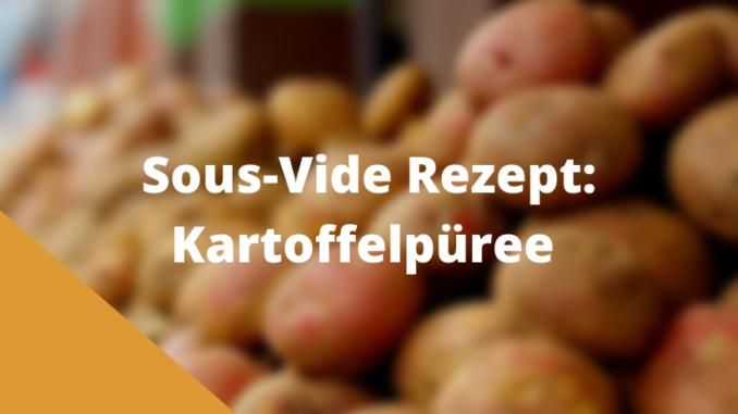 Sous Vide Kartoffelpüree