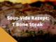 Sous Vide T bone Steak
