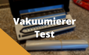 Vakuumierer Test