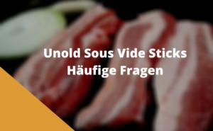 Unold SousVide Sticks Häufige Fragen