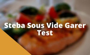 Steba Sous Vide Garer Test