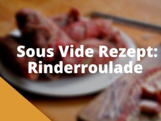Sous Vide Rezept Rinderroulade