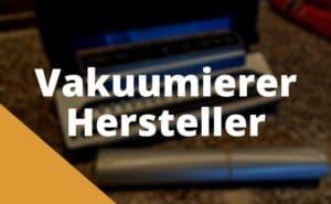 Vakuumierer Hersteller
