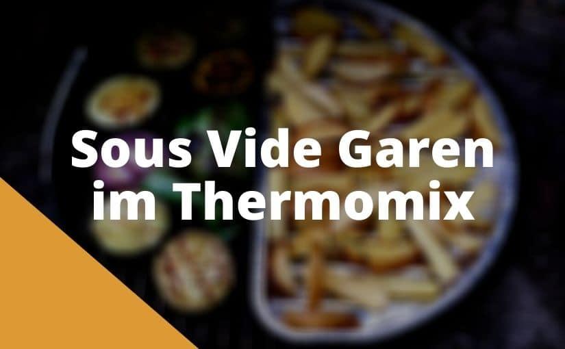 Sous Vide Garen im Thermomix