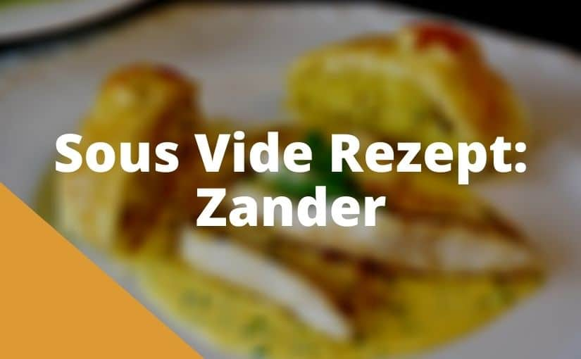 Sous Vide Zander