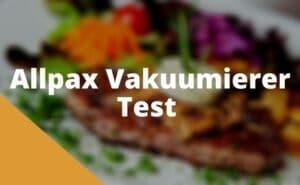 Allpax Vakuumierer Test