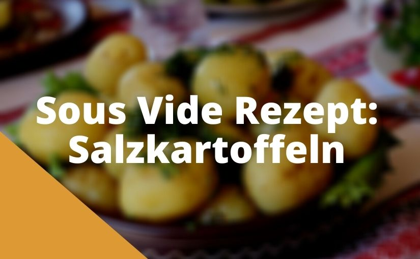 Sous Vide Salzkartoffeln Rezept