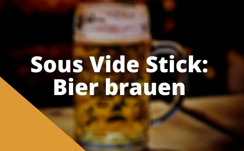 Sous Vide Stick Bier brauen