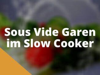 Sous Vide Garen im Slow Cooker