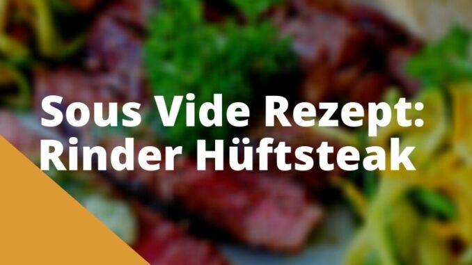 Sous Vide Rinder Hüftsteak Rezept