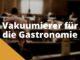 Vakuumierer Gastro